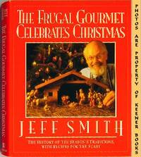 The Frugal Gourmet Celebrates Christmas by  Craig (Culinary Consultant)  Jeff (Author) / Wollam - First Edition: First Printing - 1991 - from KEENER BOOKS (Member IOBA) (SKU: 005471)