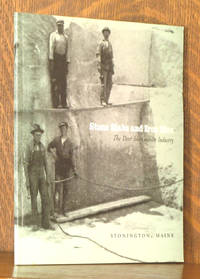 STONE SLABS AND IRON MEN, THE DEER ISLE GRANITE INDUSTRY