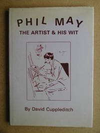 Phil May: The Artist & His Wit.