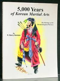 image of 5,000 Years of Korean Martial Arts: The Heritage of the Hermit Kingdom Warriors