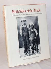 Both sides of the track,; a collection of oral histories from Belvedere and Tiburon; sponsored by the Landmarks society of Belvedere and Tiburon, Shirley Mitchell and Cathy Debs Epstein, historians