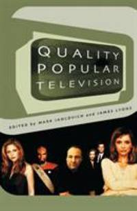 Quality Popular Television : Cult TV, the Industry and Fans by Mark Jancovich; James Lyons - Paperback - 2008 - from ThriftBooks (SKU: G0851709419I5N00)