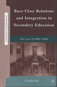 Race-Class Relations and Integration in Secondary Education: The Case of Miller High