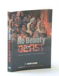 No Beauty in the Beast: Israel Without Her Mascara