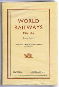 World Railways 1961-62,Seventh Edition, A World-wide Survey of Railway Operation and Equipment