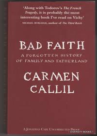 BAD FAITH :  A Forgotten History of Family and Fatherland