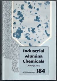 Industrial Alumina Chemicals. ACS Monograph 184 by  Chanakya Misra - Hardcover - from Gail's Books and Biblio.com