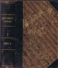 image of The Mother's Friend Volume 16 ( Volume IV New Series)