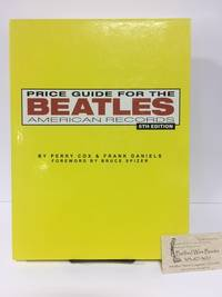 Price Guide for the Beatles American Records by  Frank  Perry; Daniels - Hardcover - Signed - July 17, 2007 - from Barbed Wire Books and Biblio.com