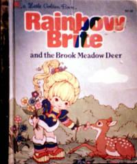 Alittle Golden Book Rainbow Brite and the Brook Meadow Deer