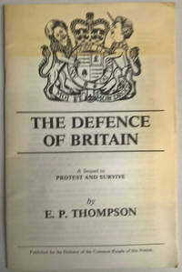 The Defence of Britain: A Sequel to Protest and Survive