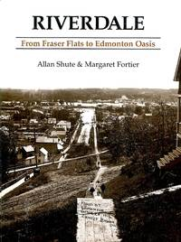 image of Riverdale From Fraser Flats to Edmonton Oasis