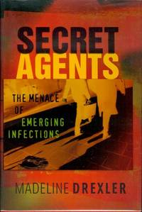Secret Agents: The Menace of Emerging Infections