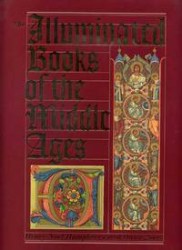 The Illuminated Books of the Middle Ages by Humphreys, Noel; Jones, Owen - 1989