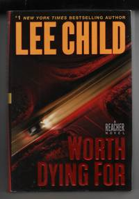 Worth Dying For by  Lee Child - 1st Edition. 1st Printing - 2010 - from Sweet Beagle Books (SKU: 31308)