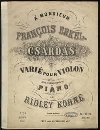 Csárdás á Monsieur François Erkel. Varié pour violon avec accompagnement de piano ... Pr. 1 fl.C.M. [Parts].