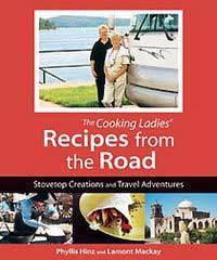 Cooking Ladies\' Recipes From The Road: Stovetop Creations And Travel Adventures