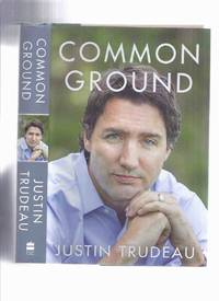 image of Common Ground -by Justin Trudeau -a Signed Copy ( Autobiography / Biography )