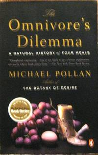 Omnivore's Dilemma : A Natural History of Four Meals by  Michael Pollan - Paperback - First Edition - 2007 - from Second Harvest Books and Biblio.com
