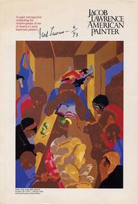 Jacob Lawrence American Painter. A Major Retrospective Celebrating the Creative Genius of One of America's Most Important Painters