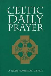 Celtic Daily Prayer - A Northumbrian Office