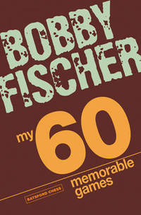 image of My 60 Memorable Games: chess tactics, chess strategies with Bobby Fischer