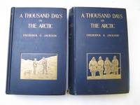 A THOUSAND DAYS IN THE ARCTIC: With Preface by Admiral Sir F. Leopold McClintock