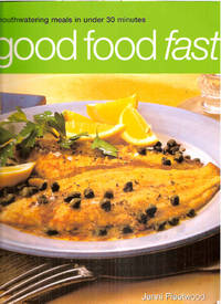 Good Food Fast: Mouthwatering Meals in Under 30 Minutes by  Jenni Fleetwood  - Paperback  - First American Edition  - 2002  - from Warren's Books (SKU: 021419)