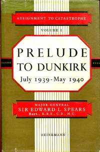 image of Assignment to Catastrophe Parts One and Two : Prelude to Dunkirk & The Fall of France (two volumes complete)