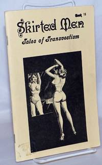 image of Skirted Men: tales of transvestism, book 16; The Training of Tony, Sisters in Satin Sorority, Vacation Slave_The New Housemate