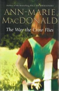 The Way The Crow Flies by MacDonald Ann-Marie - Paperback - First Edition - 2003 - from Marlowes Books (SKU: 179799)