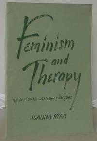 Feminism and Therapy: The Pam Smith Memorial Lecture by  Joanna Ryan - Paperback - 1983 - from Besleys Books (SKU: AR35SLIM10C)