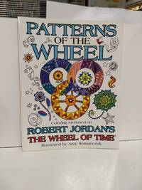 image of Patterns Of The Wheel: Coloring Art Based On Robert Jordan's The Wheel Of Time (wheel Of Time Other)