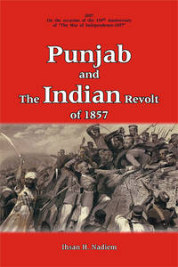PUNJAB AND THE INDIAN REVOLT OF 1857 by IHSAN H. NADIEM - Hardcover - 2006 - from Sang-e-Meel Publications (SKU: Biblio330)