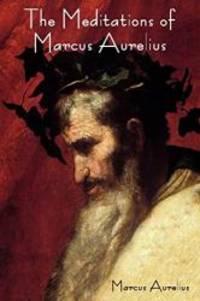 The Meditations of Marcus Aurelius by Marcus Aurelius - Paperback - 2011-05-06 - from Books Express and Biblio.com