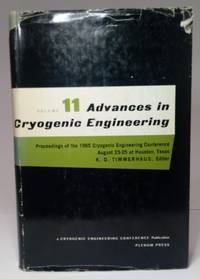 image of ADVANCES IN CRYOGENIC ENGINEERING. Volume 11. Proceedings of the 1965 Cryogenic Engineering Conference, Rice University, Houston, Texas August 23-25, 1965