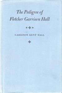 The Pedigree of Fletcher Garrison Hall