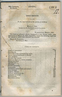 [drop-title] Documents relating to the improvement of the system of artillery. March 2, 1841. Submitted by Mr. Benton, and ordered to be printed.