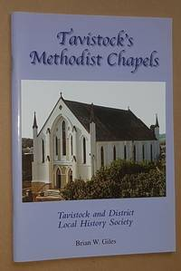 Tavistock's Methodist Chapels: a short history of Methodist chapels in a Devon town