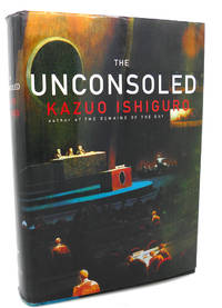 THE UNCONSOLED by Kazuo Ishiguro - First Edition; First Printing - 1995 - from Rare Book Cellar and Biblio.co.nz