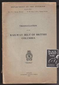 Report of the Triangulation of the Railway Belt of British Columbia Between Kootenay and Salmon Arm Bases