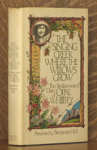 THE SINGING CREEK WHERE THE WILLOWS GROW, THE REDISCOVERED DIARY OF OPAL WHITELEY