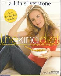 image of The Kind Diet A Simple Guide to Feeling Great, Losing Weight, and Saving  the Planet