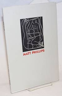 Matt Phillips: the magic in his prints published on the occasion of the exhibition at the Stanford University Libraries, August 5 - October 28, 2001