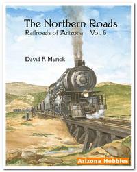 Railroads of Arizona Vol. 6: Jerome and the Northern Roads