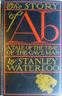 [Way and Williams] The Story of Ab; A Tale of the Time of the Cave Man