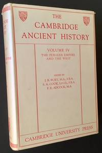 The Cambridge Ancient History: Volume IV -- The Persian Empire and the West