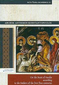On the Feast of Pascha: According to the Fathers of the First Five Centuries