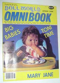 National Doll World Omnibook, Spring 1986 *BIG BABIES / TONI TIME / MARY JANE* by  Multiple Contributors - Paperback - First Edition - 1986 - from RareNonFiction.com and Biblio.com