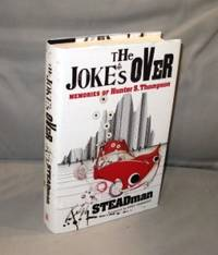 The Joke's Over.   Bruised Memories: Gonzo, Hunter S. Thompson, and Me.  Foreword by Kurt Vonnegut. by  Ralph Steadman - Hardcover - 2006. 0151012822 - from Gregor Rare Books (SKU: 26925)